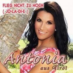 Antonia aus Tirol – Flieg nicht zu hoch, Jo-la-di-e