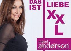 """""""Das ist Liebe XXL"""" – das neue Album von Ingrid Anderson"""