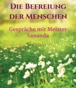 """""""Die Befreiung der Menschen – Gespräche mit Meister Sananda"""" von Angelica Osske"""