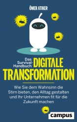 Ömer Atiker: Das Survival-Handbuch digitale Transformation