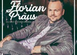 """Florian Präus – """"Du hast mir den Himmel versprochen"""""""