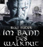 Rolf Suter – Die Wikingersaga: Im Bann des Walknut, Teil 1: Wolfskrieger