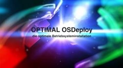 Schnelles OS Deployment für Windows 10 mit OPTIMAL OSDeploy Imaging