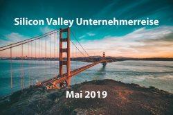 Silicon Valley Unternehmer Reise – Mai 2019