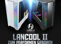 NEU bei Caseking – Der Lian Li LANCOOL II E-ATX-Tower mit digital adressierbarer RGB-LED-Beleuchtung und Temperglas-Seitentüren