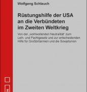 Rüstungshilfe der USA an die Verbündeten im Zweiten Weltkrieg – Doku von  Wolfgang Schlauch – Helios-Verlag