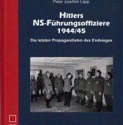 Hitlers NS-Führungsoffiziere 1944/45 von P. J. Lapp – Helios-Verlag