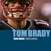 """""""Tom Brady. Sein Spiel. Sein Leben"""" Von Peter Dewald"""
