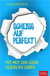 """""""Scheiss auf perfekt!"""" – Buchneuerscheinung"""