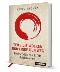 Boris Thomas' fünf Schritte für klares Denken und Entscheiden im…